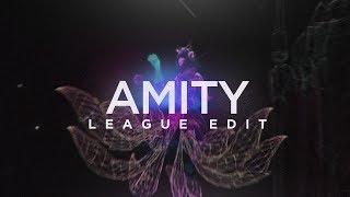 AMITY by evol - League of Legends Edit