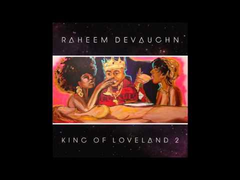 Raheem DeVaughn - Love (I Want To Love Ya) (King Of Loveland 2)