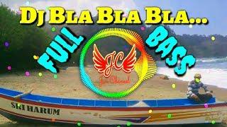 Download Dj SLOW BLA BLA BLA By Dian Susanto AXL Full Bass