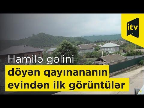 Hamilə gəlini döyən qayınananın evindən ilk görüntülər