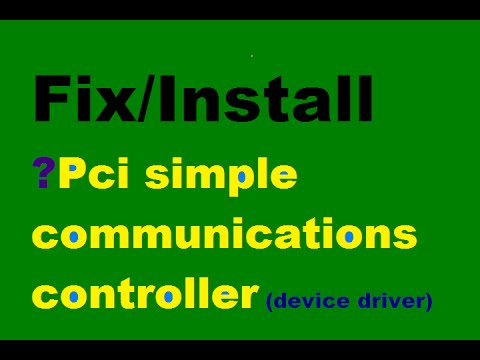 Fix Install Pci Simple Communications Controller Driver Window Vista Xp Bit