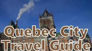Quebec City Travel Guide