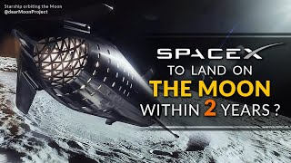 SpaceX Moon Landing within 2 years? Is it possible?