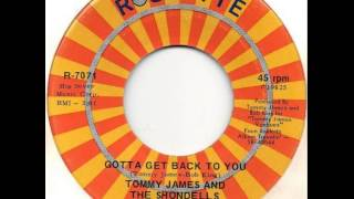 "Tommy James And The Shondells ""Gotta Get Back To You"""