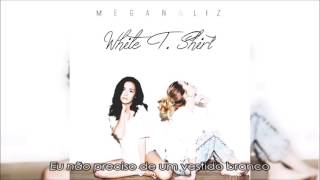 Megan and Liz - White T- shirt (letra em português)