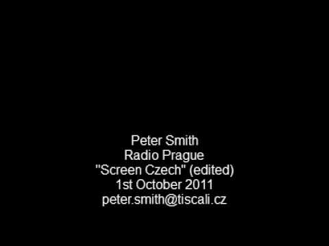 Peter Smith - Screen Czech, Radio Prague - 01/10/2011