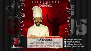 Bescenta - Give Thanks and Praise (Official Audio 2020)