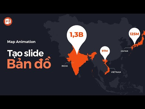 Thiết kế Slide Bản đồ chuyên nghiệp trong PowerPoint – How to create Map Animation