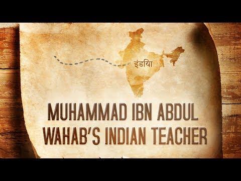 Muhammad ibn Abdil Wahhab's Indian Teacher!