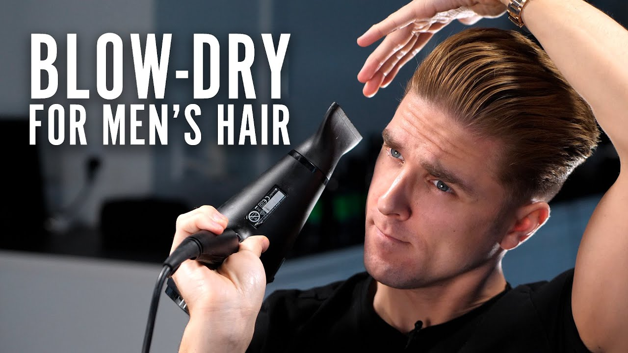 Best Blow Dry Techniques Men S Hair Tutorial Youtube