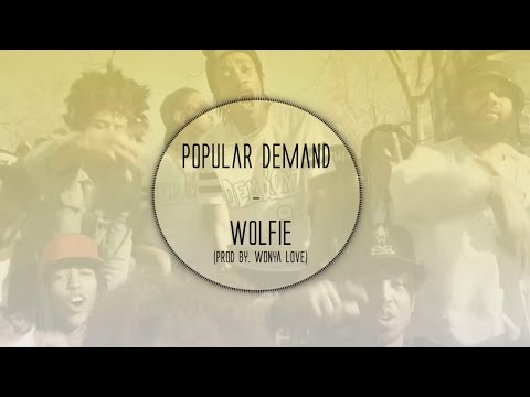 Wolfie - Popular Demand (Prod. By Wonya Love)