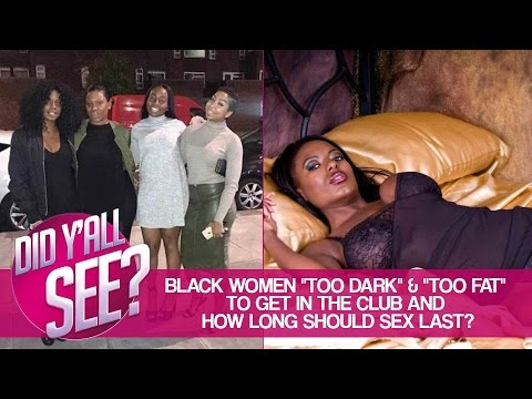 Black Women Denied Club Entry, Candy Carson Attire & How Long Should Sex Last? | Did Y'all See?