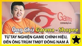 Ông Chủ Garena Và Shopee - Từ Tay Nghiện Game Chính Hiệu, Đến Ông Trùm TMĐT Đông Nam Á