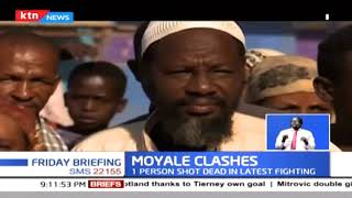 One person killed, others injured as two communities clash in border town Moyale