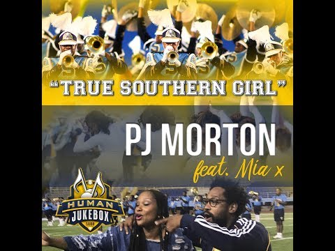 """True Southern Girl"" PJ Morton Featuring Mia X And The Human Jukebox"