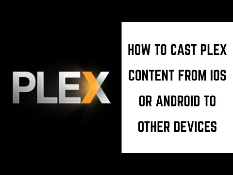 How To Cast Plex Content From IOS Or Android To Other Devices