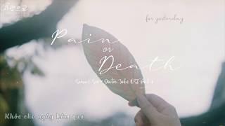 [VIETSUB + LYRICS] Samuel Seo (서사무엘) - Pain or Death [의사요한 OST Part.4 (Doctor John OST Part.4)]