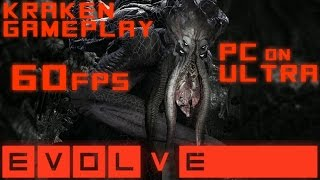 EVOLVE 60FPS KRAKEN GAMEPLAY (PC ULTRA: CLOSED BETA) New Game Night