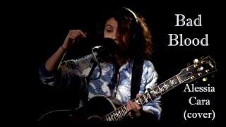 Alessia Cara - Bad Blood featuring Kendrick Lamar (Taylor Swift cover) Lyric Video