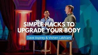 Simple Hacks to Upgrade Your Body   Dave Asprey & Vishen Lakhiani