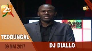 tedoungal du 09 mai 2017 avec dj diallo