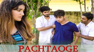 PACHTAOGE || A TRUE HATE STORY || Youthiya Boyzz