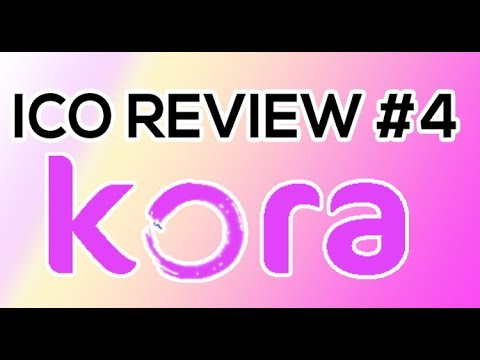 ICO REVIEW #4:  Kora Network a Community Based Financial System