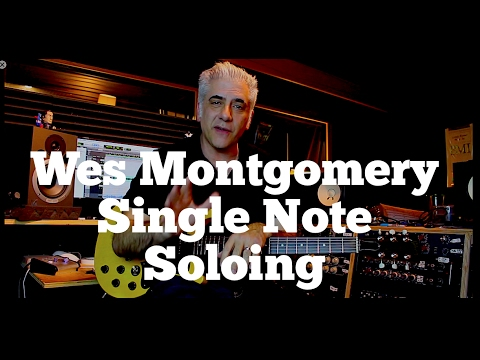 Wes Montgomery Single Note Soloing - Techniques and Concepts