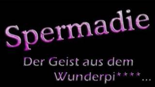 Spermadie - Der Geist aus dem Wunderpi**** (Musik)