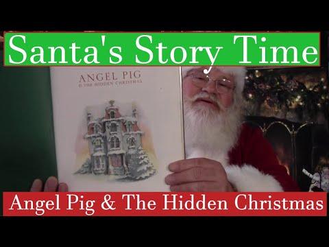 Santa's Story Time: Angel Pig & The Hidden Christmas