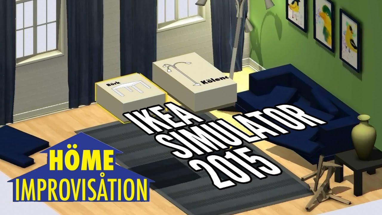 h me improvis tion ikea simulator 2015 youtube. Black Bedroom Furniture Sets. Home Design Ideas