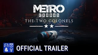 Metro Exodus DLC Gameplay Trailer - The Two Colonels