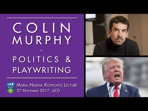 Colin Murphy. Politics and Playwriting.