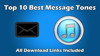 Top 10 Best SMS Tones 2015 | *All Download Links Included*
