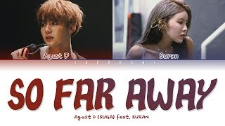 Download lagu Agust D (BTS SUGA) - 'so far away (feat. SURAN)' LYRICS (Color Coded Eng/Rom/Han/가사)