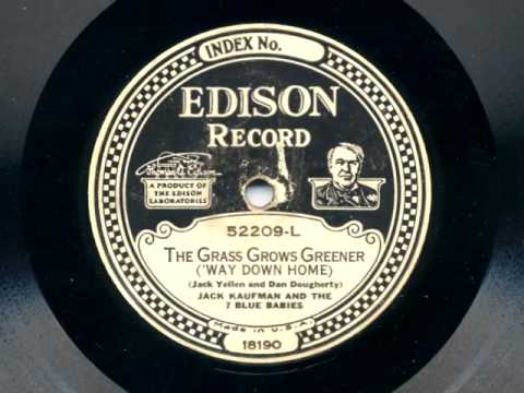 The Grass Grows Greener ('Way Down Home) by Jack Kaufman and the 7 Blue Babies, 1928