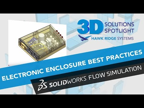 Electronic Enclosure Best Practices Using Flow Simulation