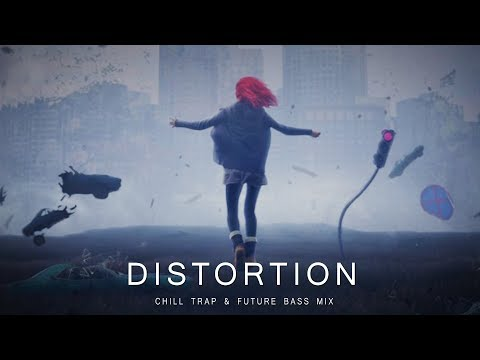 Distortion - A Chill Trap & Future Bass Mix