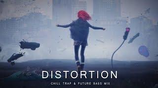 Distortion - A Chill Trap & Future Bass Mix
