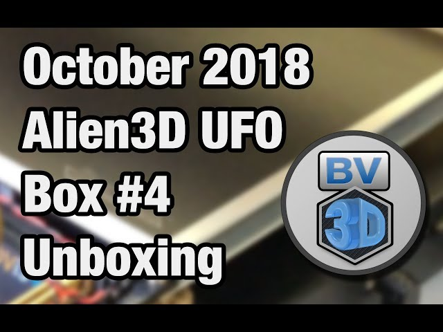 Alien3D UFO Mystery Box #4 Unboxing - October 2018 Edition