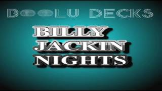 "//// Boolu Decks - ""Billy Jackin Nights"" ////"