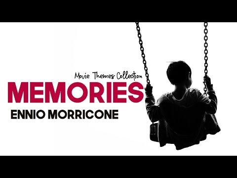 Ennio Morricone - Memories - Peaceful Music⎪Movie Themes Collection