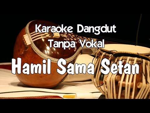 Karaoke Hamil Sama Setan (Tanpa Vokal)