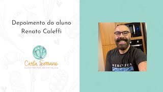 Depoimento do aluno Chef Renato Caleffi sócio-proprietário do Restaurante  Le Manjue Organique