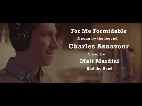 For Me Formidable (Charles Aznavour) - Cover by Crooner Singer Matt Mardini with the Band