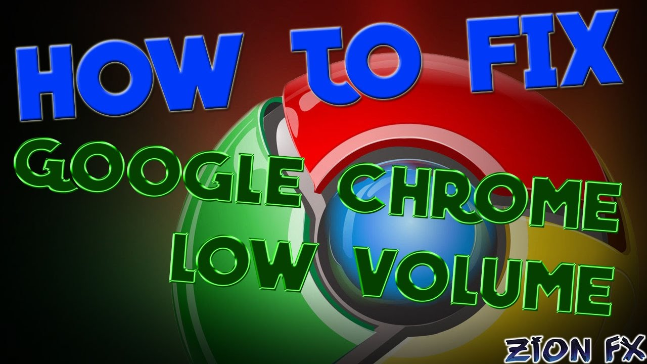 HOW TO FIX GOOGLE CHROME LOW VOLUME ON VIDEOS!
