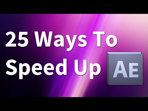 After Effects: 25 Ways to Speed Up After Effects!
