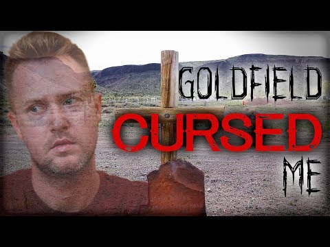 Goldfield CURSED Me...