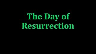 The Day of Resurrection. Appendix 11, Authorized English Version of Quran.