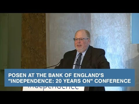 """Posen at the Bank of England's """"Independence: 20 Years On"""" Conference"""